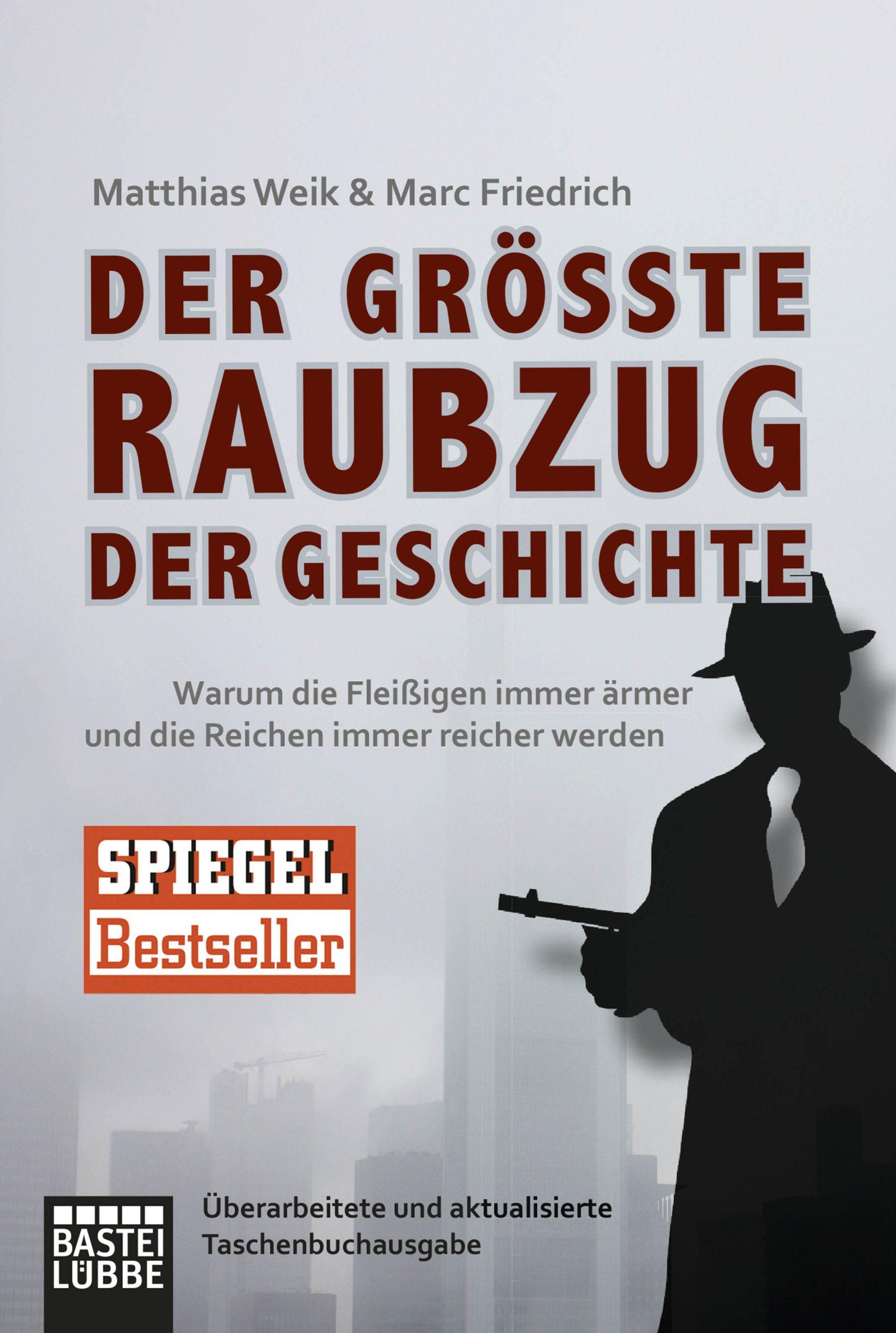 Matthias Weik Der grösste Raubzug der Geschichte